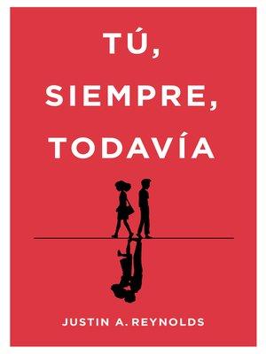 cover image of Tú, siempre, todavía