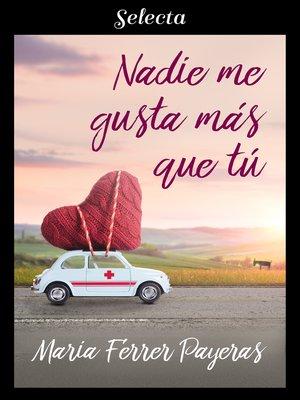 cover image of Nadie me gusta más que tú