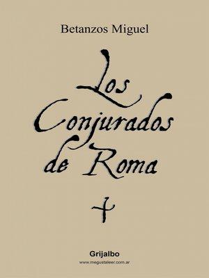 cover image of Los conjurados de Roma