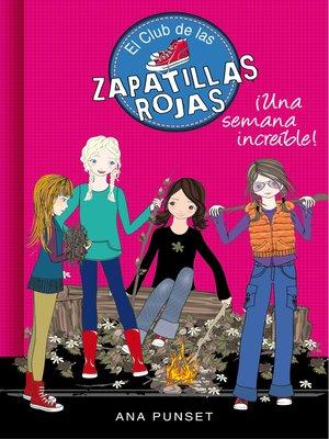 cover image of Una semana increíble (Serie El Club de las Zapatillas Rojas 5)
