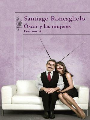 cover image of Óscar y las mujeres (Episodio 4)