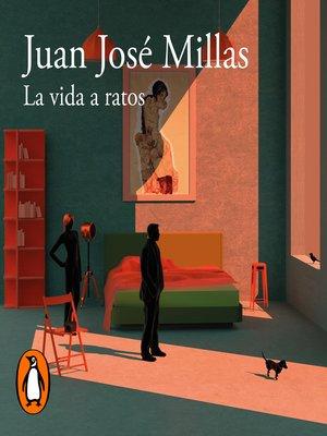 cover image of La vida a ratos