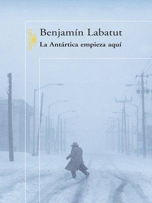 cover image of La Antártica empieza aquí