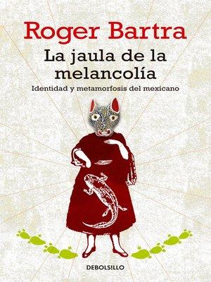 cover image of La jaula de la melancolía