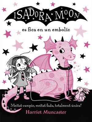 cover image of La Isadora Moon es fica en un embolic