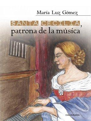 cover image of Santa Cecilia, patrona de la música