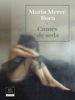 cover image of Cames de seda