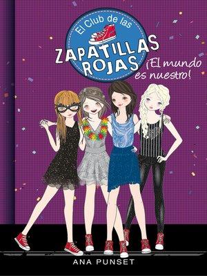 cover image of ¡El mundo es nuestro! (Serie El Club de las Zapatillas Rojas 6)