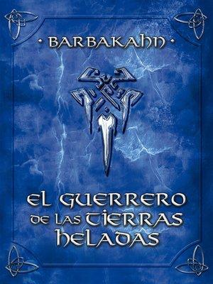 cover image of El guerrero de las tierras heladas
