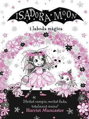cover image of La Isadora Moon i la boda màgica