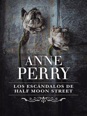 cover image of Los escándalos de Half Moon Street