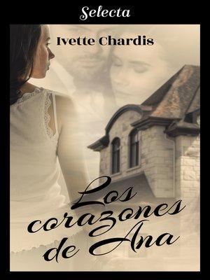 cover image of Los corazones de Ana