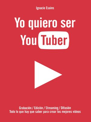 cover image of Yo quiero ser YouTuber
