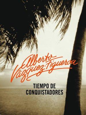 cover image of Tiempo de conquistadores