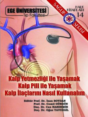 cover image of Kalp Yetersizliği ile Yaşamak Kalp Pili ile Yaşamak Kalp İlaçlarını Nasıl Kullanalım