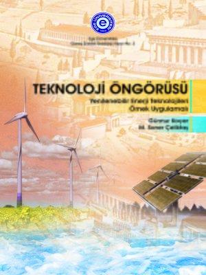 cover image of Teknoloji Öngörüsü-Yenilenebilir Enerji Teknolojileri Örnek Uygulamalı