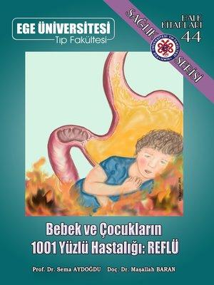 cover image of Bebek ve Çocukların 1001 Yüzlü Hastalığı: REFLÜ