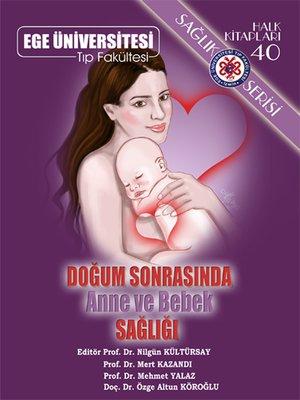cover image of Doğum Sonrasında Anne ve Bebek Sağlığı