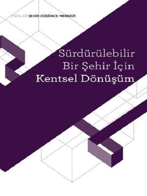 cover image of Sürdürülebİlİr Bİr Şehİr İçİn Kentsel Dönüşüm