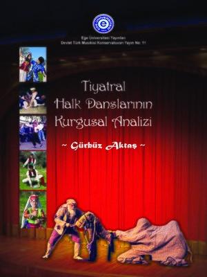 cover image of Tiyatral Halk Danslarının Kurgusal Analizi