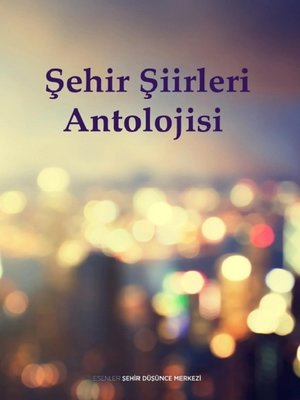 cover image of Şehİr Şİİrlerİ Antolojİsİ