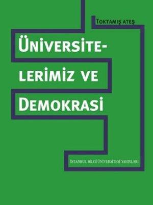 cover image of Üniversitelerimiz ve Demokrasi