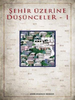 cover image of Şehİr Üzerİne Düşünceler - 1