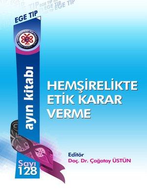 cover image of Hemşİrelİkte Etİk Karar Verme