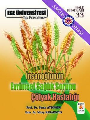 cover image of İnsanoğlunun Evrimsel Sağlık Sorunu Çölyak Hastalığı