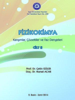 cover image of Fizikokimya C.II (Karışımlar, Çözeltiler ve Faz Dengeleri)