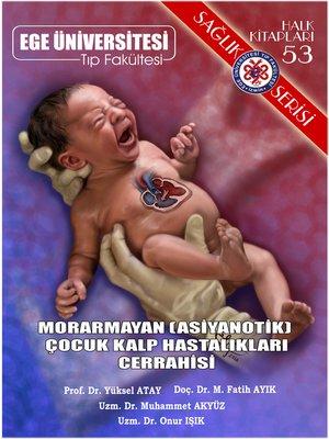 cover image of Morarmayan (Asiyanotik) Çocuk Kalp Hastalıkları Cerrahisi