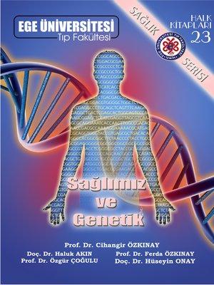 cover image of Sağlığımız ve Genetik