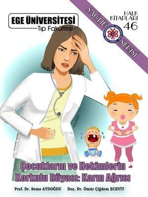 cover image of Çocukların ve Hekimlerin Korkulu Rüyası: Karın Ağrısı