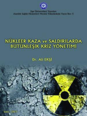 cover image of Nükleer Kaza ve Saldırılarda Bütünleşik Kriz Yönetimi