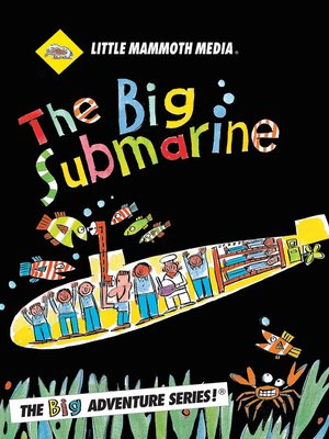 cover image of The BIG Adventure, The BIG Submarine