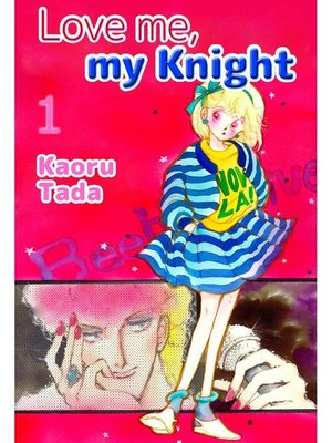 cover image of Love me, my Knight, Volume 1