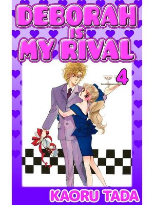 cover image of DEBORAH IS MY RIVAL, Volume 4