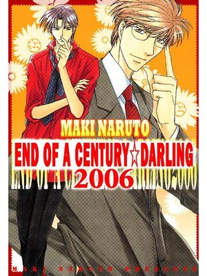 cover image of END OF a CENTURY☆DARLING 2006 (Yaoi Manga), Volume 1
