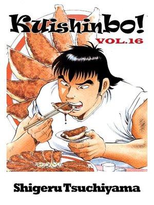 cover image of Kuishinbo!, Volume 16