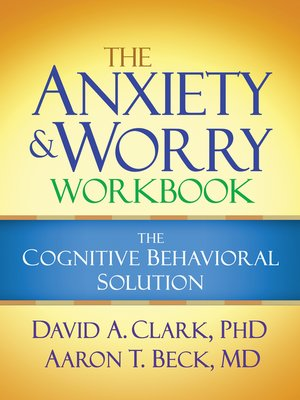 cover image of The Anxiety and Worry Workbook
