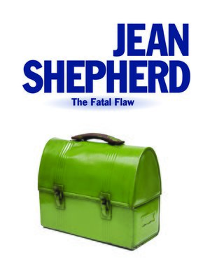 cover image of Jean Shepherd: The Fatal Flaw