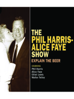 cover image of The Phil Harris - Alice Faye Show: Explain the Beer