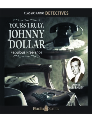 cover image of Yours Truly, Johnny Dollar: Fabulous Freelance
