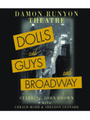 cover image of Damon Runyon Theatre: Dolls and Guys and Broadway