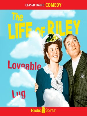 cover image of The Life of Riley: Loveable Lug