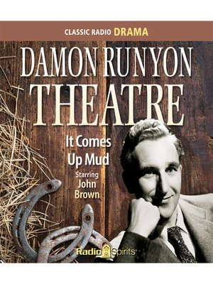 cover image of Damon Runyon Theatre: It Comes Up Mud