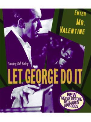 cover image of Let George Do It: Enter Mr. Valentine