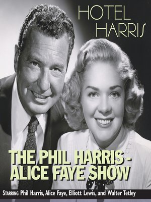 cover image of The Phil Harris - Alice Faye Show: Hotel Harris