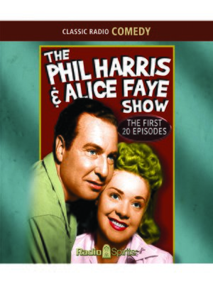 cover image of The Phil Harris - Alice Faye Show: First 20