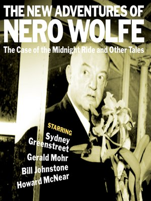 cover image of The Adventures of Nero Wolfe: The Case of the Midnight Ride & Other Tales